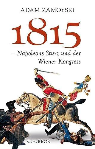9783406671234: 1815: Napoleons Sturz und der Wiener Kongress