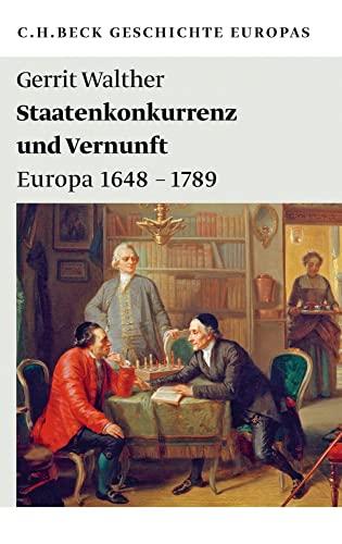 9783406671746: Staatenkonkurrenz und Vernunft: Europa 1648-1789