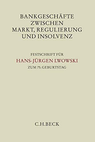 Bankgeschäfte zwischen Markt, Regulierung und Insolvenz: Georg Bitter