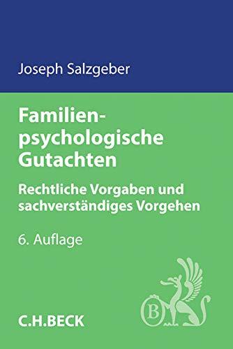 Familienpsychologische Gutachten: Rechtliche Vorgaben und sachverständiges Vorgehen (Hardback)...