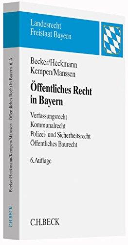 9783406673085: Öffentliches Recht in Bayern: Verfassungsrecht, Kommunalrecht, Polizei- und Sicherheitsrecht, Öffentliches Baurecht