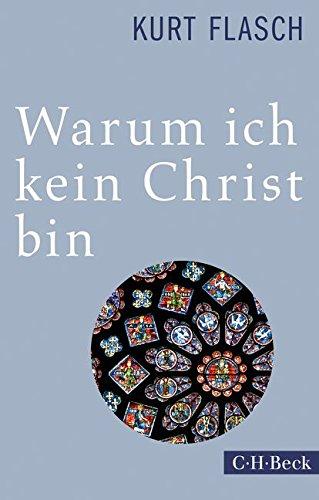 9783406673481: Warum ich kein Christ bin: Bericht und Argumentation