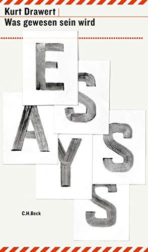 9783406674884: Was gewesen sein wird: Essays 2004 bis 2014