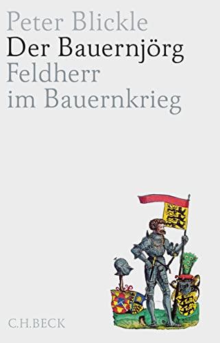 9783406675010: Der Bauernjörg: Feldherr im Bauernkrieg