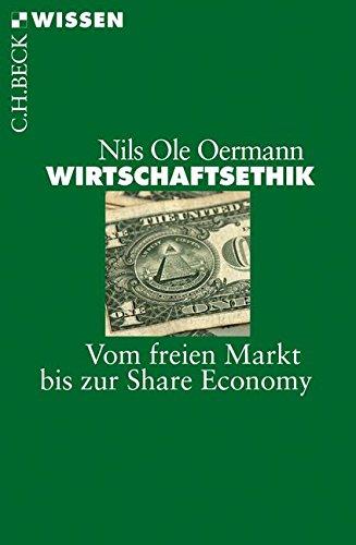 9783406675492: Wirtschaftsethik: Vom freien Markt bis zur Share Economy