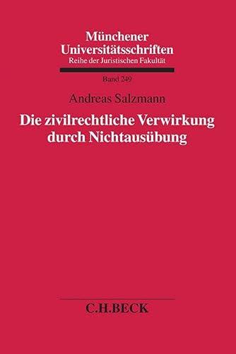 Die zivilrechtliche Verwirkung durch Nichtausübung: Andreas Salzmann