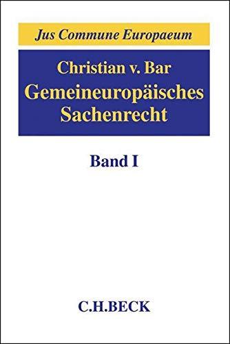 Gemeineuropaisches Sachenrecht Band 1: Grundlagen, Gegenstande sachenrechtlichen Rechtsschutzes, ...