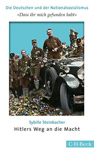9783406679018: 'Dass ihr mich gefunden habt': Hitlers Weg an die Macht
