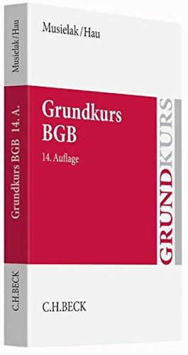 9783406680823: Grundkurs BGB: Eine Darstellung zur Vermittlung von Grundlagenwissen im bürgerlichen Recht mit Fällen und Fragen zur Lern- und Verständniskontrolle sowie mit Übungsklausuren