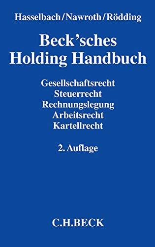 9783406680991: Beck'sches Holding Handbuch: Gesellschaftsrecht, Steuerrecht, Rechnungslegung, Arbeitsrecht, Kartellrecht