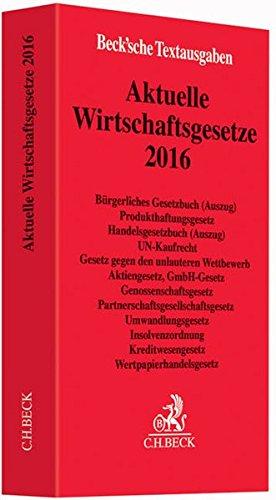 9783406681417: Aktuelle Wirtschaftsgesetze 2016: Rechtsstand: 8. Oktober 2015
