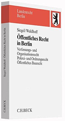 9783406681561: Öffentliches Recht in Berlin: Verfassungs- und Organisationsrecht, Polizei- und Ordnungsrecht, Öffentliches Baurecht