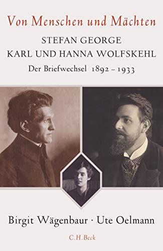 9783406682315: Von Menschen und Mächten: Stefan George - Karl und Hanna Wolfskehl