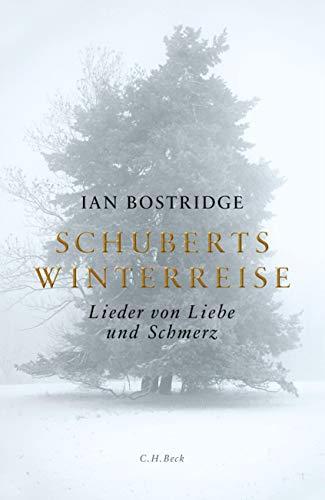 9783406682483: Schuberts Winterreise: Lieder von Liebe und Schmerz