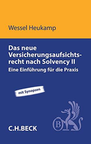 Das neue Versicherungsaufsichtsrecht nach Solvency II: Wessel Heukamp