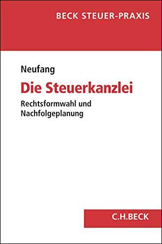9783406683008: Die Steuerkanzlei: Rechtsformwahl und Nachfolgeplanung