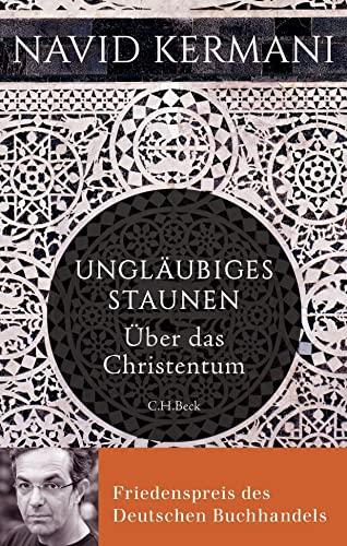 9783406683374: Ungläubiges Staunen: Über das Christentum