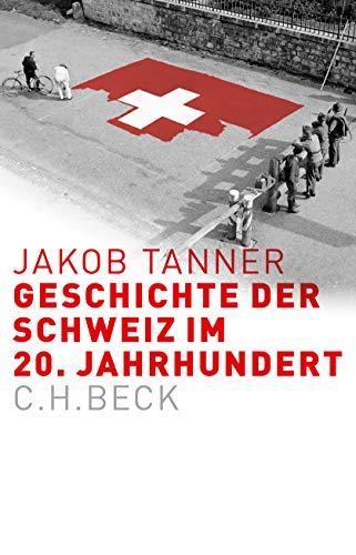 9783406683657: Geschichte der Schweiz im 20. Jahrhundert: Europäische Geschichte im 20. Jahrhundert