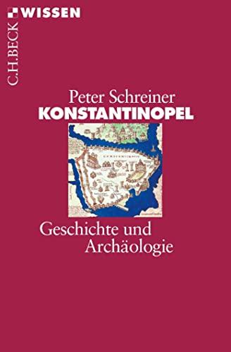 9783406684203: Konstantinopel: Geschichte und Archäologie