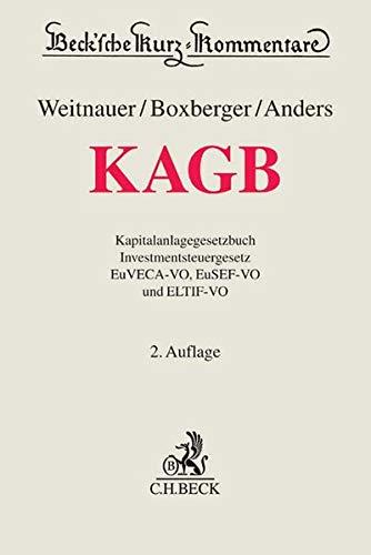 KAGB: Kapitalanlagegesetzbuch, Investmentsteuergesetz, EuVECA-VO, EuSEF-VO und ELTIF-VO: Wolfgang Weitnauer, Lutz