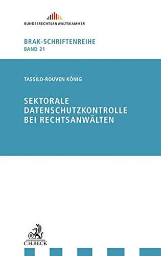 Sektorale Datenschutzkontrolle bei Rechtsanwälten: Tassilo-Rouven König