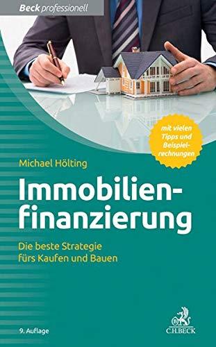 9783406687914: Immobilienfinanzierung: Die beste Strategie fürs Kaufen und Bauen