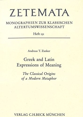 Greek and Latin Expressions of Meaning: Andreas T. Zanker