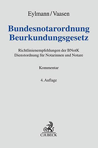 Bundesnotarordnung, Beurkundungsgesetz: Richtlinienempfehlungen der BNotK, Dienstordnung für ...