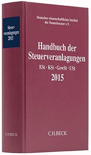 9783406689789: Handbuch der Steuerveranlagungen 2015: Einkommensteuer, Körperschaftsteuer, Gewerbesteuer, Umsatzsteuer