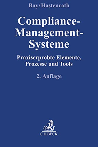 Compliance-Management-Systeme: Praxiserprobte Elemente, Prozesse und Tools (Paperback)