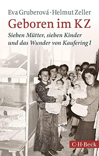 9783406690839: Geboren im KZ: Sieben Mütter, sieben Kinder und das Wunder von Kaufering I