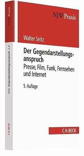 Der Gegendarstellungsanspruch: Presse, Film, Funk, Fernsehen und Internet: Walter Seitz