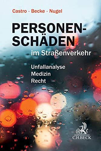 Personenschaden im Straenverkehr: Unfallanalyse, Medizin, Recht: William H. M. Castro, Manfred ...
