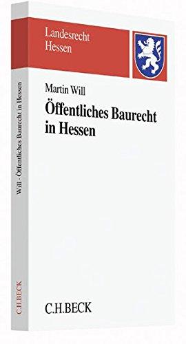 9783406695889: Öffentliches Baurecht in Hessen: Bauplanungsrecht und Bauordnungsrecht mit verwaltungsprozessualen und staatshaftungsrechtlichen Bezügen