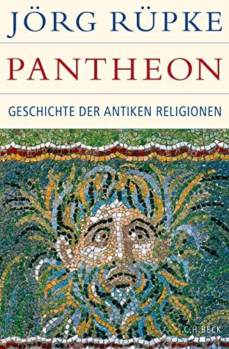 Pantheon: Geschichte der antiken Religionen (Hardback): Jörg Rüpke