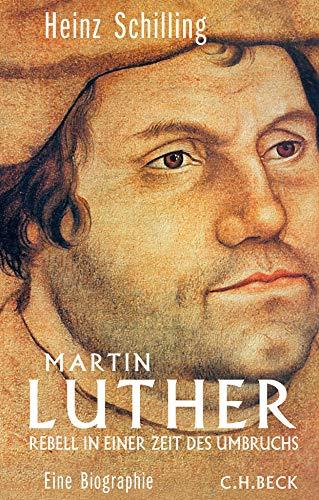 9783406696879: Martin Luther: Rebell in einer Zeit des Umbruchs