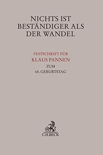Nichts ist bestandiger als der Wandel: Festschrift fur Klaus Pannen zum 65. Geburtstag: Godehard ...