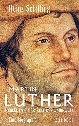 9783406701054: Martin Luther: Rebell in einer Zeit des Umbruchs