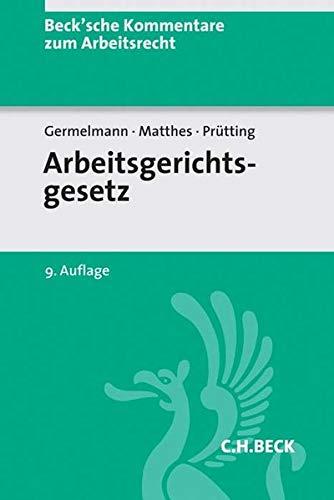 Arbeitsgerichtsgesetz: Claas-Hinrich Germelmann, Rudi Muller-Gloge, Hanns Prutting, Anja Schlewing,...