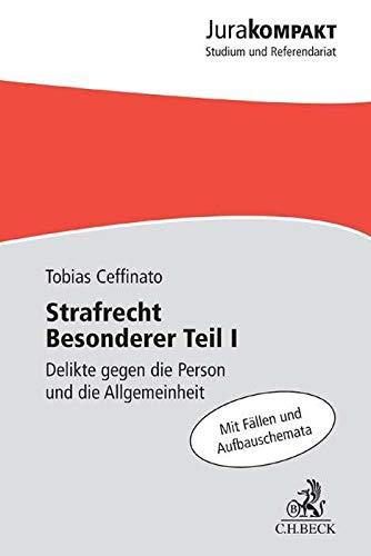 Strafrecht Besonderer Teil I: Delikte gegen die: Tobias Ceffinato