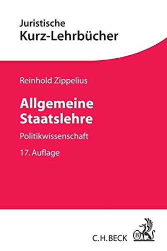 Allgemeine Staatslehre : Politikwissenschaft - Reinhold Zippelius