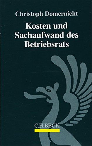 Kosten und Sachaufwand des Betriebsrats (Paperback): Christoph Domernicht