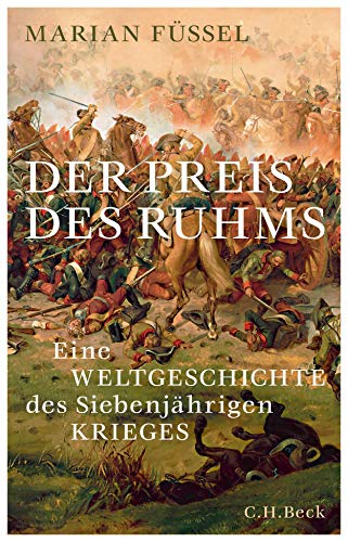 9783406740053: Der Preis des Ruhms: Eine Weltgeschichte des Siebenjährigen Krieges