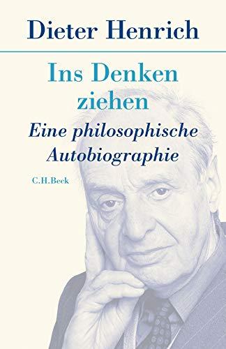 9783406756429: Ins Denken ziehen: Eine philosophische Autobiographie