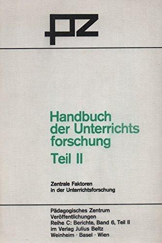 9783407124999: Handbuch der Unterrichtsforschung Teil II: Zentrale Faktoren in der Unterrichtsforschung.