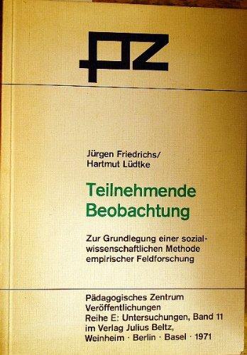 9783407126115: Teilnehmende Beobachtung. Einführung in die sozialwissenschaftliche Feldforschung. (=Pädagogisches Zentrum