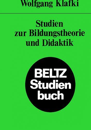 Studien zur Bildungstheorie und Didaktik. (Beltz Studienbuch).: Klafki, Wolfgang: