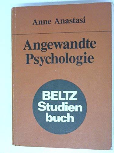 Angewandte Psychologie. Aus d. Amerikan. übertr. von: Anastasi, Anne:
