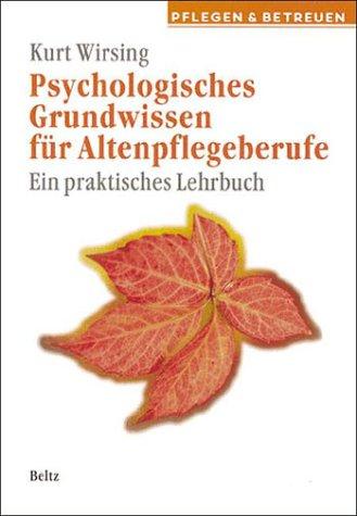 9783407210234: Psychologisches Grundwissen für Altenpflegeberufe. Ein praktisches Lehrbuch