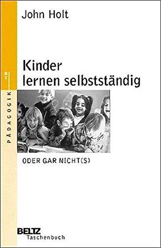 9783407220097: Kinder lernen selbstständig - oder gar nicht(s)